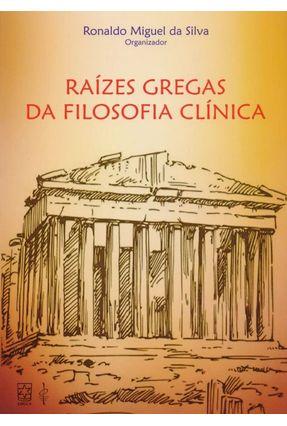 Raízes Gregas Da Filosofia Clínica - Silva,Ronaldo Miguel Da pdf epub