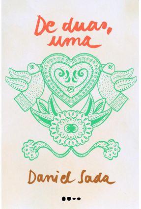 De Duas, Uma - Daniel Sada   Hoshan.org