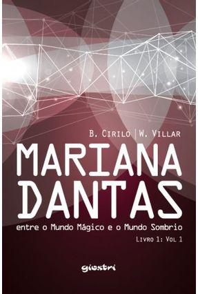Mariana Dantas - Entre o Mundo Mágico e o Mundo Sombrio - Livro 1 - Vol. 1 - Bianca Sant'Anna Della Giustina   Tagrny.org