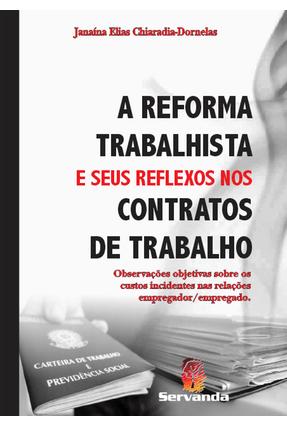A Reforma Trabalhista e Seus Reflexos Nos Contatos De Trabalho - Chiaradia,Janaína Elias | Hoshan.org