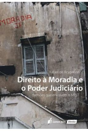 Direito À Moradia e o Poder Judiciário - 2017 - Acypreste,Rafael De pdf epub