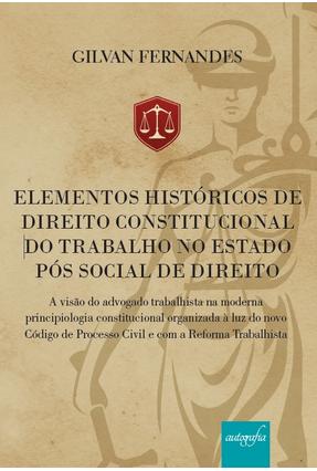 Elementos Históricos De Direito Constitucional do Trabalho No Estado Pós Social De Direito - Souza,Gilvan Fernandes De | Tagrny.org