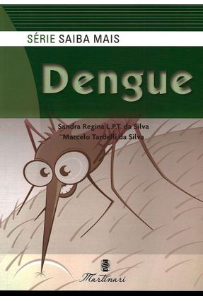 Dengue - Série Saiba Mais - Silva   Hoshan.org