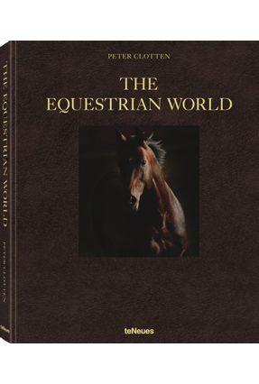 The Equestrian World - CLOTTEN,PETER | Hoshan.org