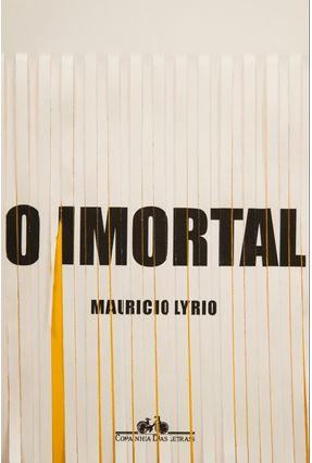 O Imortal - Lyrio,Mauricio   Tagrny.org
