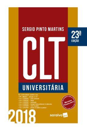 CLT Universitária - 23ª Ed. 2018 - Martins,Sergio Pinto | Hoshan.org