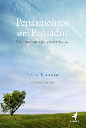 Pensamentos Sem Pensador - Psicoterapia Pela Perspectiva Budista - Epstein,Mark pdf epub