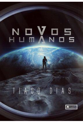 Novos Humanos - Dias,Thiago | Tagrny.org