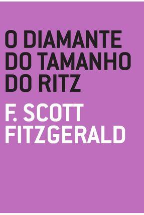 O Diamante do Tamanho do Ritz - Fitzgerald,F. Scott   Hoshan.org