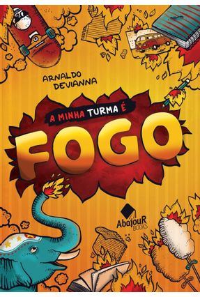 A Minha Turma É Fogo - Devianna,Arnaldo | Tagrny.org