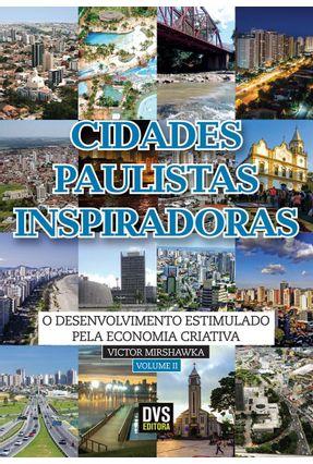 Cidades Paulistas Inspiradoras - Vol. 2 - Mirshawka,Victor   Nisrs.org
