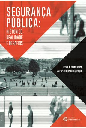 Segurança Pública - Histórico, Realidade E Desafios - Souza,César Alberto Albuquerque,Marinson Luiz pdf epub