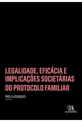 Legalidade, Eficácia E Implicações Societárias Do Protocolo Familiar - Paolla Ouriques pdf epub