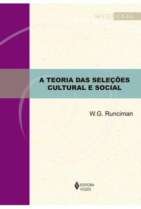 A Teoria Das Seleções Cultural E Social - Runciman,W.G. pdf epub