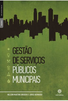 Gestão De Serviços Públicos Municipais - Luiz Bernardi,Jorge Brudeki,Nelson Martins pdf epub