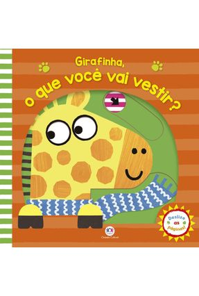 Girafinha, O Que Você Vai Vestir? - Ciranda Cultural | Hoshan.org