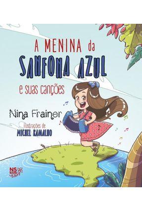 A Menina da Sanfona Azul e Suas Canções - Frainer,Nina | Nisrs.org