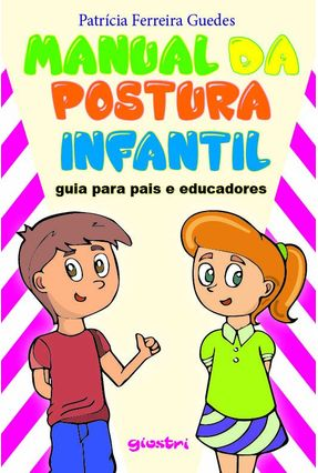Manual Da Postura Infantil - Patrícia Ferreira Guedes | Hoshan.org