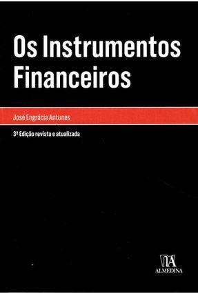 Os Instrumentos Financeiros - José Engrácia Antunes pdf epub