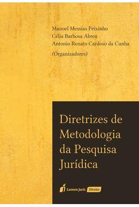 Diretrizes De Metodologia Da Pesquisa Jurídica - Peixinho,Manoel Messias Cunha,Antônio Renato Cardoso da Abreu,Célia Barbosa pdf epub