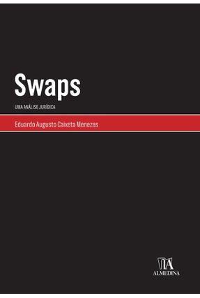 Swaps - Uma Análise Jurídica - Eduardo Augusto Caixeta Menezes pdf epub