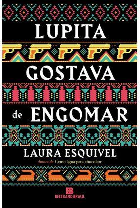 Lupita Gostava De Engomar - Esquivel,Laura | Tagrny.org