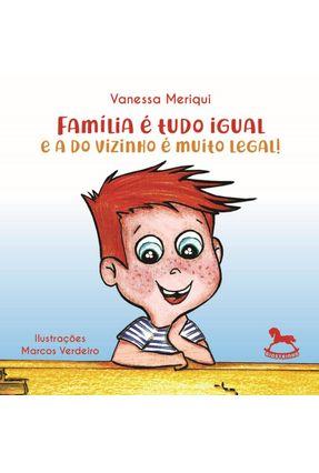 Família é Tudo Igual e A do Vizinho é Muito Legal! - Meriqui,Vanessa | Nisrs.org