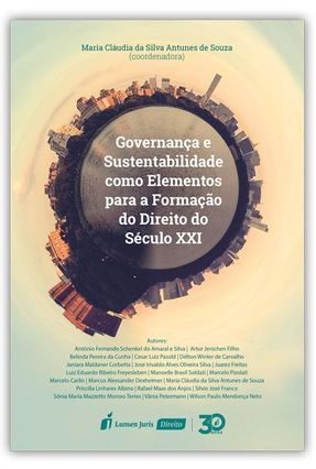 Governança E Sustentabilidade Como Elementos Para A Formação Do Direito No Século XXI - Souza,Maria Cláudia da Silva Antunes de   Tagrny.org