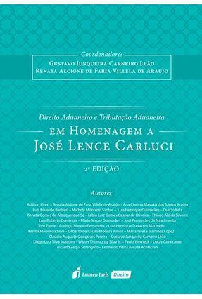 Direito Aduaneiro E Tributação Aduaneira - 2ª Ed. 2018 - Leão,Gustavo Junqueira Carneiro Araújo,Renata Alcione De Faria Villela De   Tagrny.org