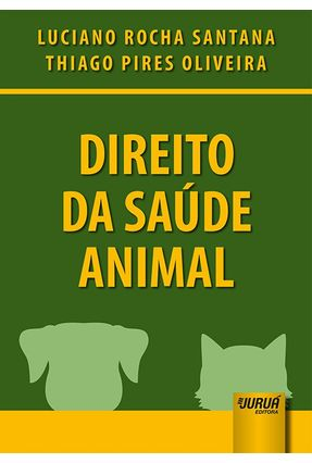 Direito Da Saúde Animal - Editora Jurua pdf epub