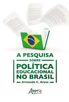 A Pesquisa Sobre Política Educacional No Brasil - Armando C. Arosa   Tagrny.org