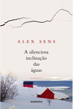 Silenciosa Inclinação Das Águas - Parte 1 - Sens ,Alex | Hoshan.org