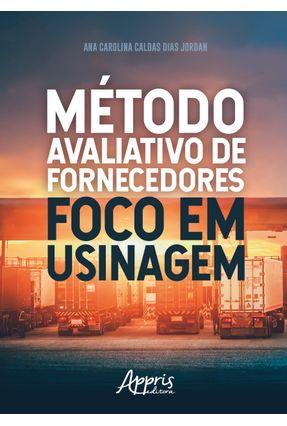 Método Avaliativo De Fornecedores Foco Em Usinagem - Jordan,Ana Carolina Caldas Dias | Nisrs.org