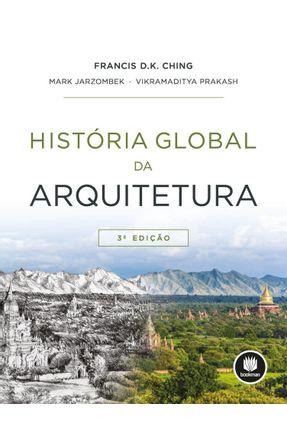 História Global Da Arquitetura - Vikramaditya Prakash Jarzombek,Mark Ching,Francis D. K. pdf epub