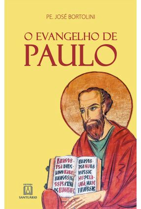 O Evangelho De Paulo - Bortolini,Pe. José   Tagrny.org