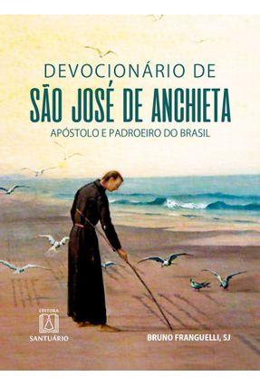 Devocionário De São José De Anchieta - Apóstolo E Padroeiro Do Brasil - Bruno Franguelli pdf epub