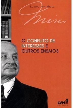 O Conflito De Interesses E Outros Ensaios - Mises,Ludwig Von Catharino,Alex   Tagrny.org