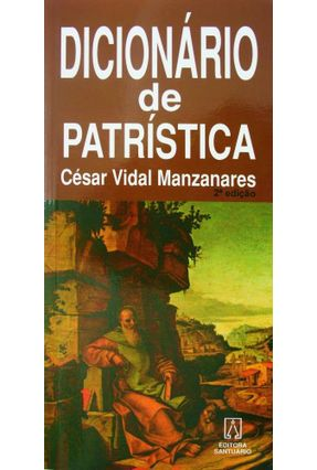 Dicionário De Patrística - Manzanares,César Vidal | Nisrs.org