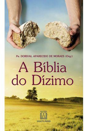 A Bíblia Do Dízimo - Moraes,Pe. Dorival Aparecido de | Hoshan.org