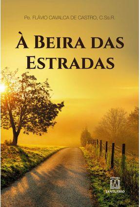 À Beira Das Estradas - Castro,Flávio Cavalca De   Tagrny.org