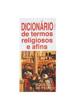 Dicionário De Termos Religiosos E Afins - Pedro,Aquilino De   Nisrs.org