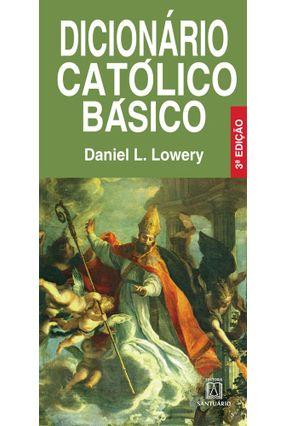 Dicionário Católico Básico - Lowery,Daniel L. pdf epub