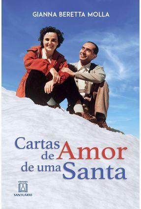 Cartas De Amor De Uma Santa - Molla,Gianna Beretta | Nisrs.org