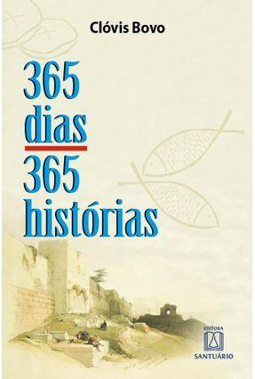 365 Dias 365 Histórias - Bovo,Pe. Clóvis | Hoshan.org