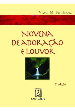 Novena De Adoração E Louvor - Fernandez,Victor Manuel | Hoshan.org