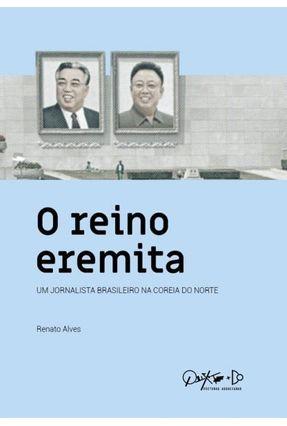 O Reino Eremita - Alves,Renato | Tagrny.org
