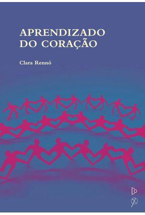 Aprendizado do Coração - Rennó,Clara | Nisrs.org