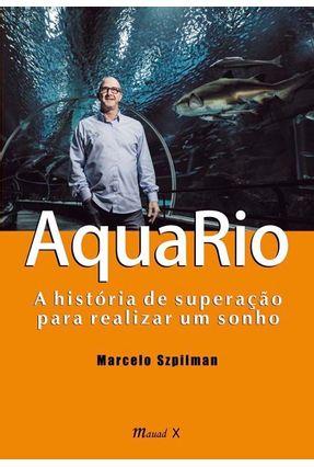 Aquario: A História De Superação Para Realizar Um Sonho - Szpilman,Marcelo pdf epub
