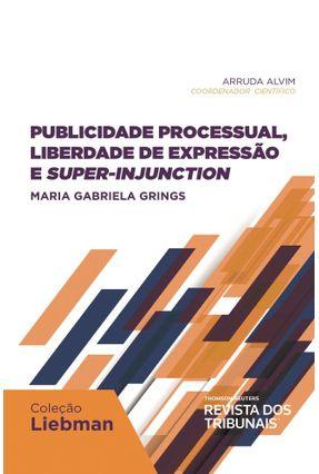 Publicidade Processual, Liberdade De Expressão e Super-Injunction - Maria Gabriela Grings | Nisrs.org