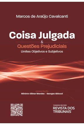 Coisa Julgada & Questões Prejudiciais - Limites Objetivos e Subjetivos - Marcos de Araújo Cavalcanti   Hoshan.org